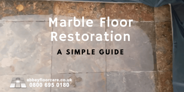 Marble Restoration A Simple Guide By Abbey Floor Care
