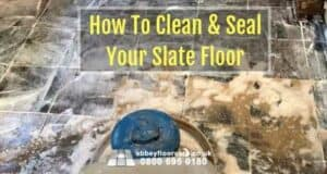 How to clean and seal a slate floor - abbey floor care